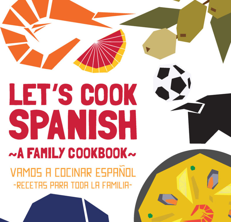 Let's cook spanish a family cookbook